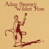 "CD COVER ILLUSTRATION: Adam Sweeney ""Wildest Rose"""